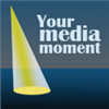 Your Media Moment & Beyond!